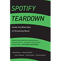 Spotify Teardown: Inside the Black Box of Streaming Music (The MIT Press)