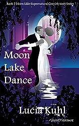 Moon Lake Dance: Ghost Treasure (Moon Lake Cozy Mystery Book 2)