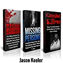 True Crime Box Set: True Murder Mysteries, Missing Persons Cases and Cannibal Killers Audiobook by Jason Keeler Narrated by Michael Hatak