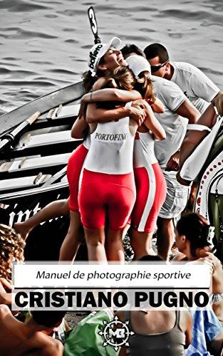 Manuel de photographie sportive (French Edition)