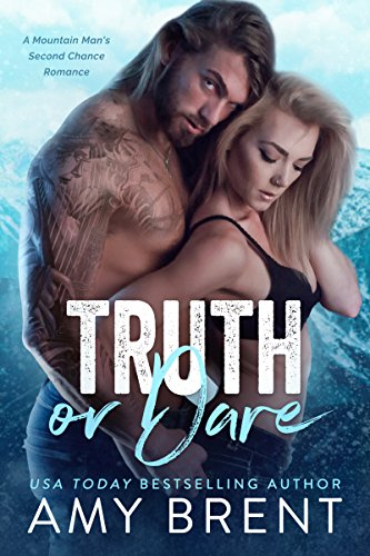 Truth or Dare: A Mountain Man's Second Chance Romance cover