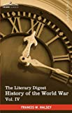 The Literary Digest History of the World War, Francis W. Halsey, 1616400838