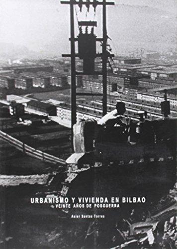 Descargar Libro Urbanismo Y Vivienda En Bilbao - Veinte Años De Posguerra Asier Santas Torres