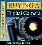 How To Buy A Digital Camera - Digital Camera Reviews and Comparisons