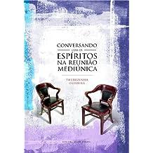 Conversando com os Espíritos na Reunião Mediúnica (Portuguese Edition)