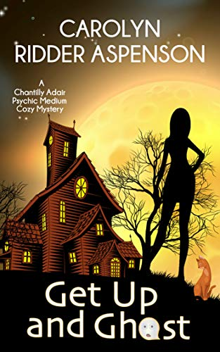 Get Up and Ghost: A Chantilly Adair Psychic Medium Cozy Mystery (The Chantilly Adair Psychic Medium Cozy Mystery Series Book 1) by [Ridder Aspenson, Carolyn]