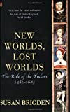Front cover for the book New Worlds, Lost Worlds: The Rule of the Tudors, 1485-1603 by Susan Brigden