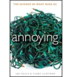 img - for { [ ANNOYING: THE SCIENCE OF WHAT BUGS US ] } Palca, Joe ( AUTHOR ) Apr-19-2011 Hardcover book / textbook / text book