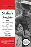Stalin's Daughter: The Extraordinary and Tumultuous