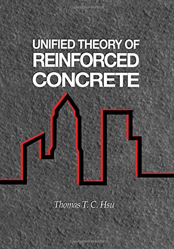 Unified Theory of Reinforced Concrete (New Directions in Civil Engineering)