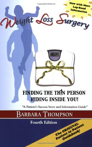 Weight Loss Surgery: Finding the Thin Person Hiding Inside You, FOURTH Edition