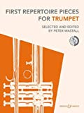First Repertoire Pieces for Trumpet, Peter Wastall, 0851627102