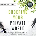 Ordering Your Private World Audiobook by Gordon MacDonald Narrated by Maurice England