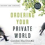 Ordering Your Private World | Gordon MacDonald