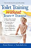 Toilet Training Without Tears and Trauma, Penny Warner and Paula Kelly, 068402019X