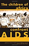 The Children of Africa Confront AIDS, , 0896802329