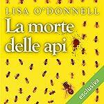 La morte delle api   Lisa O'Donnell