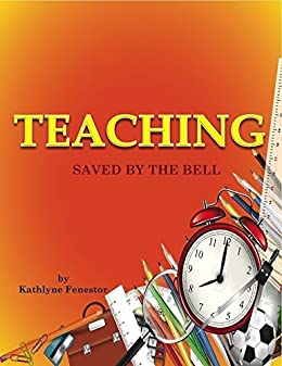 Amazon.com: TEACHING: Saved by The Bell eBook: Kathlyne