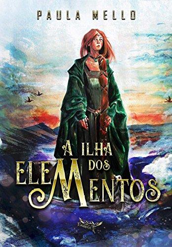 A Ilha dos elementos: Trilogia dos cinco elementos - Livro 1 por [Mello, Paula]