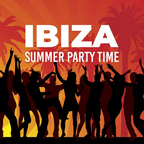 Ibiza Summer Party Time - Chillout Best Music Compilation for Beach Party, Deep Club Sounds