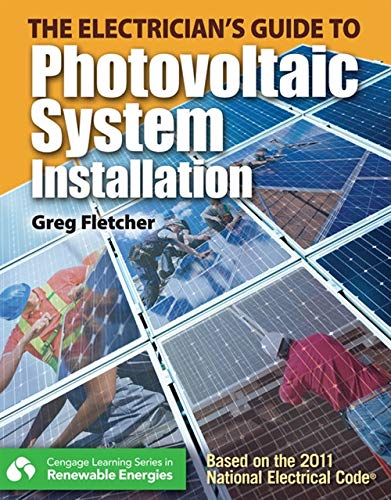 (The Guide to Photovoltaic System Installation (Go Green with Renewable Energy Resources))
