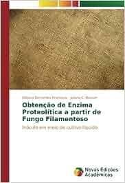 Obtenção de Enzima Proteolítica a partir de Fungo ...