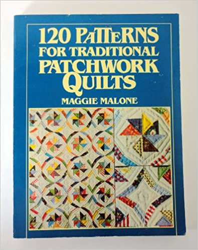 Amazon Audio-Downloads 120 Patterns for Traditional Patchwork Quilts by Maggie Malone PDF DJVU