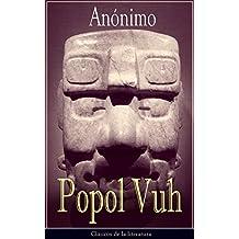 Popol Vuh: Clásicos de la literatura (Spanish Edition)