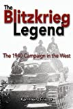 Book cover for The Blitzkrieg Legend: The 1940 Campaign in the West