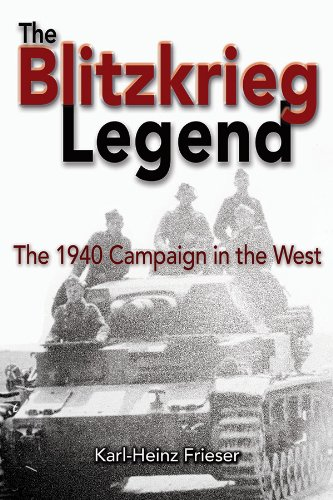 Download The Blitzkrieg Legend: The 1940 Campaign in the West pdf