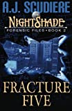 The NightShade Forensic Files: Fracture Five (Volume 2)