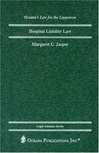 Hospital Liability Law  Legal Almanac Series Law For The Layperson