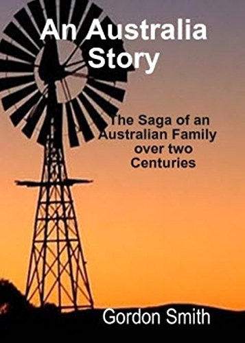Book cover image for An Australian Story: The saga of an Australian Family over two centuries