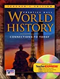 World History: Connections to Today Teacher's Edition 0131817620 Book Cover