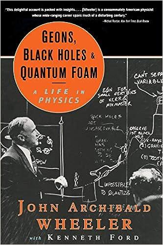 Geons, Black Holes, and Quantum Foam: A Life in Physics: Amazon.es: John Archibald Wheeler: Libros en idiomas extranjeros