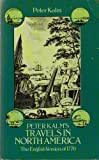img - for Peter Kalm's Travels in North America: The English Version of 1770 by Peter Kalm (1987-07-01) book / textbook / text book