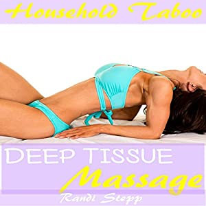 Deep Tissue Massage: Household Taboo Audiobook