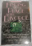 img - for Finding Your Place After Divorce: Help & Hope for Women Who Are Starting Again book / textbook / text book