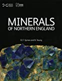 Minerals of Northern England, R. F. Syme and R. F. Symes, 1905267010