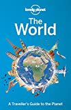 Lonely Planet The World 1st Ed.: A Traveller's Guide to the Planet