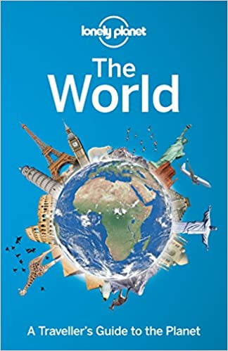Lonely planet the world a travellers guide to the planet travel lonely planet the world a travellers guide to the planet travel guide lonely planet 9781743600658 amazon books gumiabroncs Images