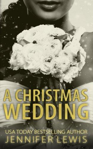 Desert Kings: A Christmas Wedding: A Desert Kings Novella (Volume 4)
