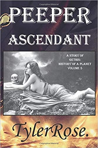 Peeper Ascendant -- A Story of Gethis: History of a Planet ...