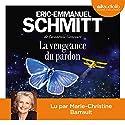 La Vengeance du pardon Hörbuch von Éric-Emmanuel Schmitt Gesprochen von: Marie Christine Barrault