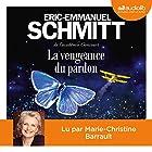 La Vengeance du pardon | Livre audio Auteur(s) : Éric-Emmanuel Schmitt Narrateur(s) : Marie Christine Barrault