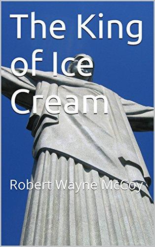 The King of Ice Cream: Robert Wayne McCoy