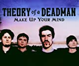 Make Up Your Mind by Theory of a Deadman