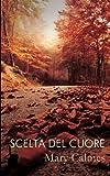 Scelta del cuore (Italian Edition)