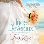 True Love: Nantucket Brides Trilogy, Book 1 | Jude Deveraux