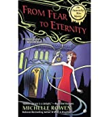 [(From Fear to Eternity: An Immortality Bites Mystery)] [ By (author) Michelle Rowen ] [August, 2014]